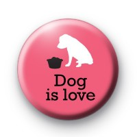 Dog Is Love Badge