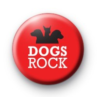 Dogs Rock Button Badge