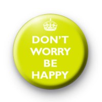 Dont worry be happy green badge thumbnail