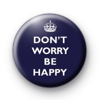 Dont Worry Be Happy Royal Blue Badge