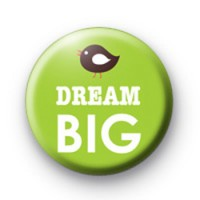 Dream Big Slogan Badge
