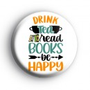 Drink Tea Read Books Be Happy Badge