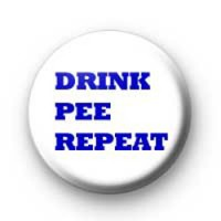 Drink Pee Repeat badges
