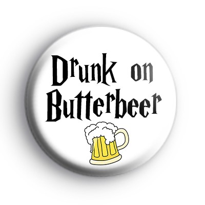 Drunk on Butterbeer Badge