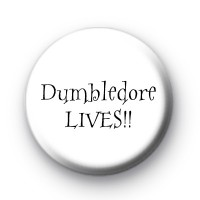 Dumbledore Lives Badges