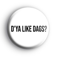 D'Ya Like Dags Badge