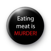 Eating Meat Is Murder Badges