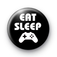 Eat Sleep Game Button Badges