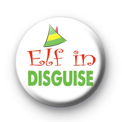 Elf In Disguise Button Badge