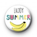 Enjoy Summer Banana Badge