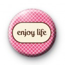 Enjoy Life Pink Button Badges
