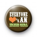 Everyone LOVES an Irish Girl 2 badge