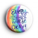 Positive Rainbow Everything Will Be OKAY Badge