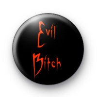 Evil Bitch Badges