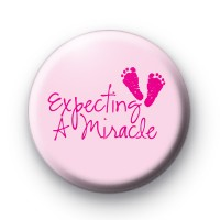 Pink Expecting a Miracle Button Badges