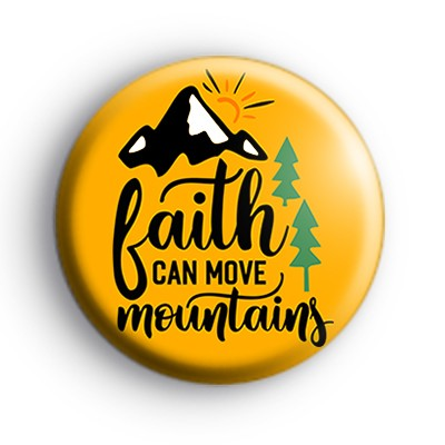 Faith Can Move Mountains Badge