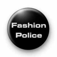 Fashion Police badges