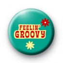 Feelin Groovy Button Badges