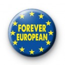 Forever European EU Flag Button Badge