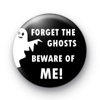 Forget The Ghosts Beware of ME badge