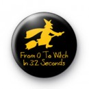 From 0 to Witch in 3.2 Seconds Badge