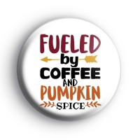Fueled By Coffee and Pumpkin Spice Badge thumbnail