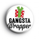 Gangsta Wrapper Christmas Slogan Badge