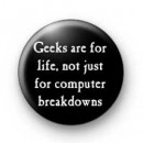 Geeks are for life badge