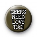 Geeks Need Love Too Badges