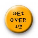 Get over it! badges