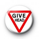 Give Head Road Sign Button Badges