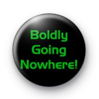 Boldly Going Nowhere badge