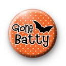 Gone Batty Button Badge