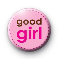 Good Girl Pink Badge