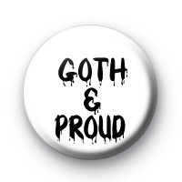 Goth And Proud Badge