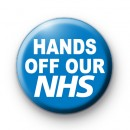Hands OFF Our NHS Button Badge