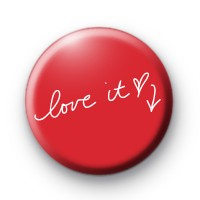 Handwritten Love It Badge