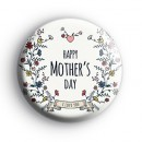 Happy Mothers Day I Love You Badge