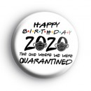 Happy Quarantined Birthday 2020 Badge
