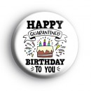 Happy Quarantined Birthday To You Badge