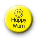 Happy Mum Button Badge