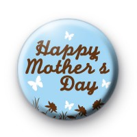 Happy Mothers Day Butterfly Badge
