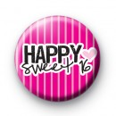 Happy Sweet 16 Birthday Badge Pink