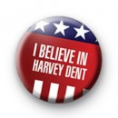 I believe in Harvey Dent badges