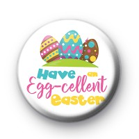 Have an Egg-Cellent Easter Badge