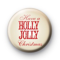 Have a Holly Jolly Christmas Badge