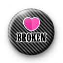 Heart Broken Button Badge