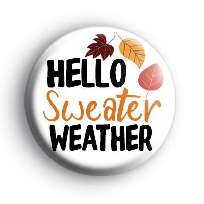Hello Sweater Weather Badge
