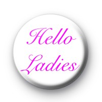 Hello Ladies badge