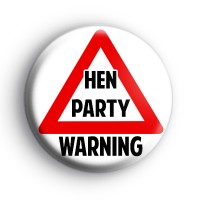 Hen Party WARNING badges